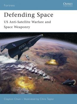 Defending Space: US Anti-Satellite Warfare and Space Weaponry