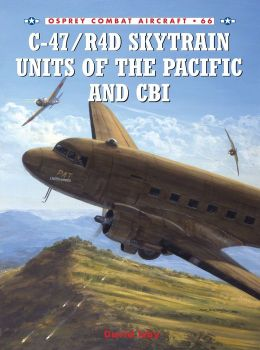 C-47/R4D Units of the Pacific and CBI