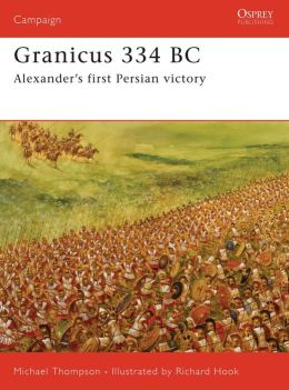 Granicus 334BC: Alexander's First Persian Victory