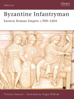 Byzantine Infantryman: Eastern Roman Empire C. 900-1204