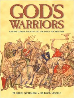 God's Warriors: Knights Templar, Saracens and the Battle for Jerusalem