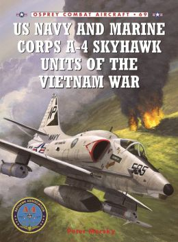 US Navy and Marine Corps A-4 Skyhawk Units in the Vietnam War: 1963-1973