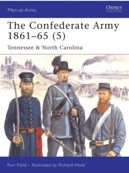 The Confederate Army 1861-65 (5): Tennessee and North Carolina