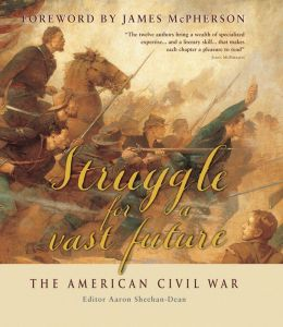 Struggle for a Vast Future: The American Civil War