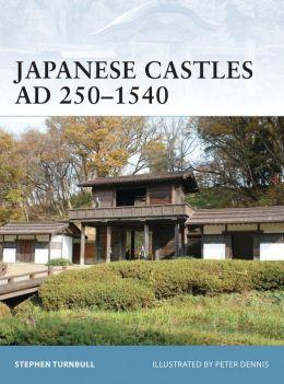 Japanese Castles AD 250--1540