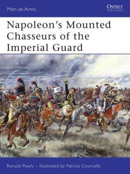 Napoleon's Mounted Chasseurs of the Guard