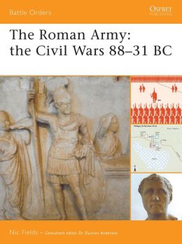 Roman Army: The Civil Wars 88-31 BC