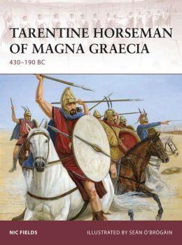 Tarentine Horseman of Magna Graecia: 430-190 BC