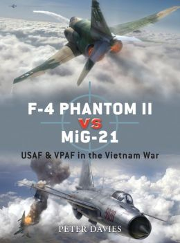 F-4 Phantom vs MiG-21: Vietnam War 1965-73