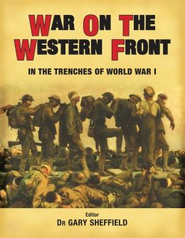 War on the Western Front: In the Trenches of WWI