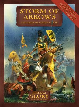 Storm of Arrows: Late Medieval Europe at War
