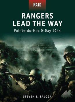 Rangers Lead the Way: Pointe-du-Hoc D-Day 1944