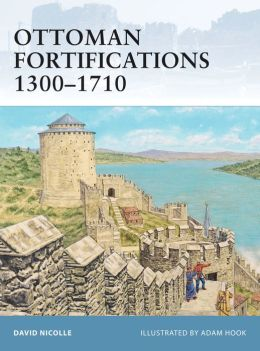 Ottoman Fortifications 1300-1710