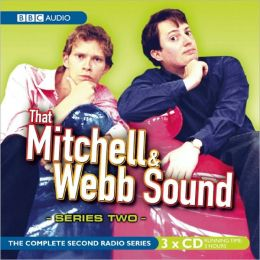 That Mitchell and Webb Sound: Series Two: The Complete Radio Series
