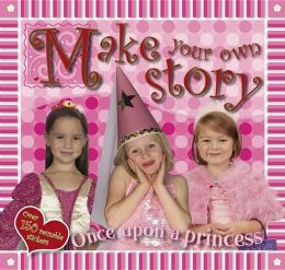 Make Your Own Story: Once upon a Princess