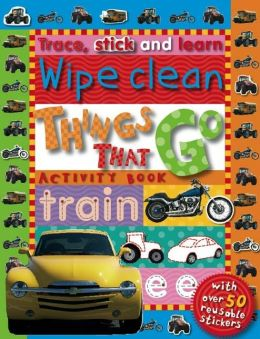 Trace, Stick and Learn - Wipe Clean: Things That Go
