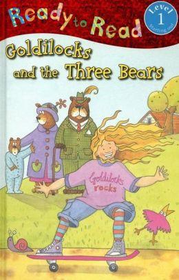 Goldilocks and the Three Bears: Ready to Read, Level 1