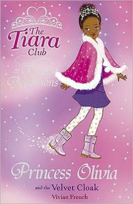 Princess Olivia and the Velvet Cape (The Tiara Club at Ruby Mansions)