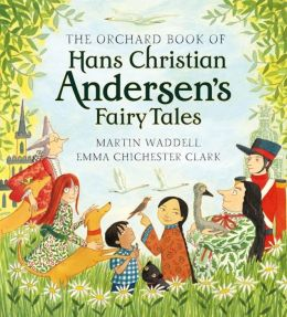 Orchard Book of Hans Christian Andersen's Fairy Tales