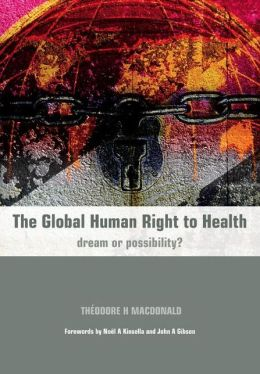 The Global Human Right to Health: Dream or Possibility?