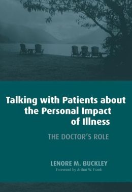 Talking with Patients About the Personal Impact of Illness: The Doctor's Role