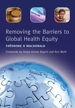 Removing the Barriers to Global Health Equity
