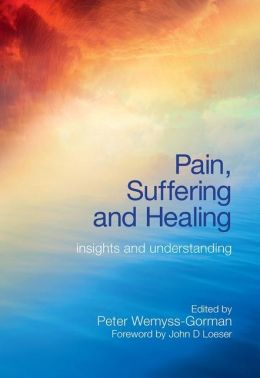 Pain, Suffering and Healing: Insights and Understanding