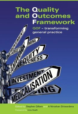 The Quality and Outcomes Framework: QOF - Transforming General Practice