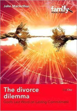 Divorce Dilemma: God's Last Word on Lasting Commitment