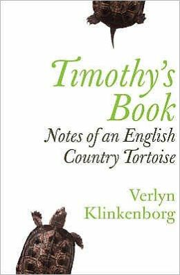 Timothy's Book : Notes of an English Country Tortoise