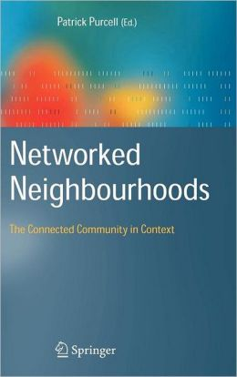 Networked Neighbourhoods: The Connected Community in Context