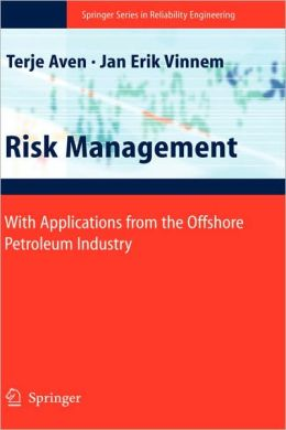 Risk Management: With Applications from the Offshore Petroleum Industry