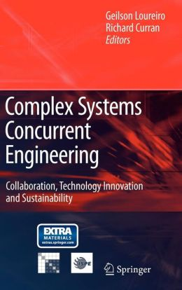 Complex Systems Concurrent Engineering: Collaboration, Technology Innovation and Sustainability