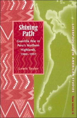 Shining Path: Guerrilla War in Peru's Northern Highlands, 1980-1997