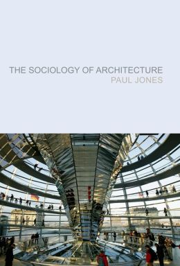 The Sociology of Architecture: Constructing Identities
