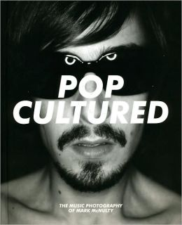 Pop Cultured: The Photography of Mark McNulty