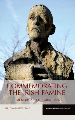 Commemorating the Irish Famine: Memory and the Monument