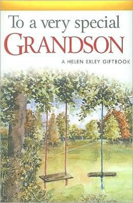 To A Very Special Grandson: To Give and To Keep