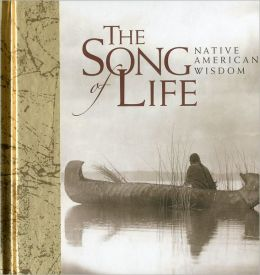 The Song of Life: Native American Wisdom