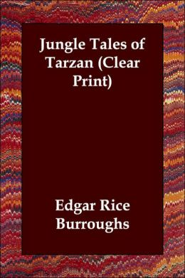 Jungle Tales Of Tarzan (Clear Print)
