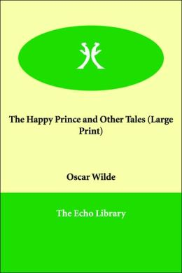 The Happy Prince and Other Tales (Large Print)