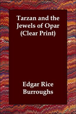 Tarzan And The Jewels Of Opar (Clear Print)