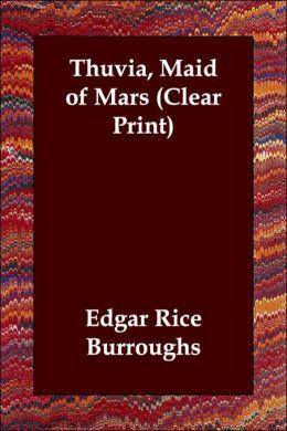 Thuvia, Maid Of Mars (Clear Print)