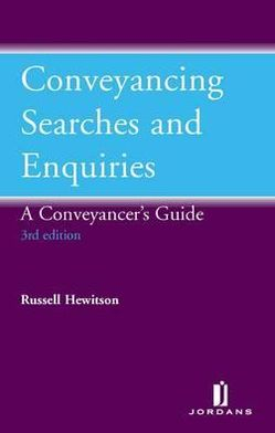 Conveyancing Searches and Enquiries: A Conveyancer's Guide