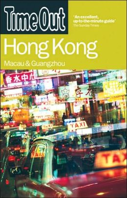 Time Out Hong Kong: Macau and Guangzhou