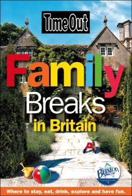 Time Out Family Breaks in Great Britain and Ireland