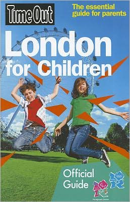 Time Out London for Children 2011-2012: The Essential Guide for Parents