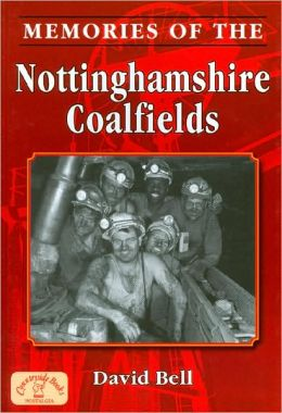Memories of Nottinghamshire Coalfields