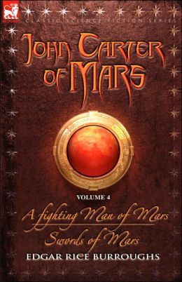 John Carter of Mars, Volume 4: A Fighting Man of Mars and Swords of Mars