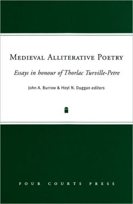 Medieval Alliterative Poetry: Essays in Honour of Thorlac Turville-Petre